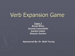 Verb Expansion Game Team 3 Bryan Bloss Jeremy Comardelle
