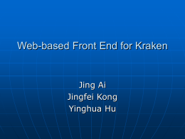 Web-based Front End for Kraken Jing Ai Jingfei Kong Yinghua Hu