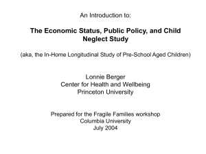 The Economic Status, Public Policy, and Child Neglect Study An Introduction to: