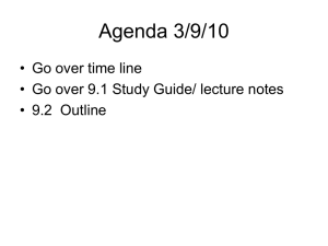Agenda 3/9/10 • Go over time line • 9.2  Outline