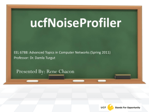 ucfNoiseProfiler Presented By: Rene Chacon Professor: Dr. Damla Turgut