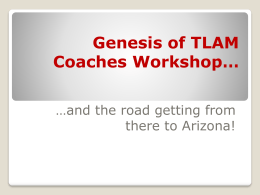 Genesis of TLAM Coaches Workshop… …and the road getting from there to Arizona!