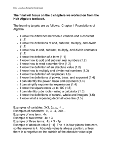 The final will focus on the 6 chapters we worked... Holt Algebra textbook.