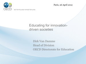 Educating for innovation- driven societies Dirk Van Damme Head of Division