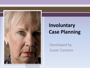 Involuntary Case Planning Developed by Susan Castano