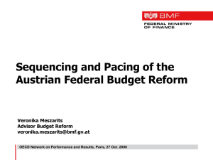 Sequencing and Pacing of the Austrian Federal Budget Reform Veronika Meszarits