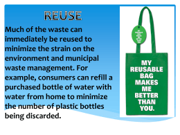 Much of the waste can immediately be reused to environment and municipal