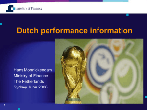 Dutch performance information Hans Monnickendam Ministry of Finance The Netherlands