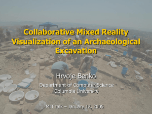 Collaborative Mixed Reality Visualization of an Archaeological Excavation Hrvoje Benko