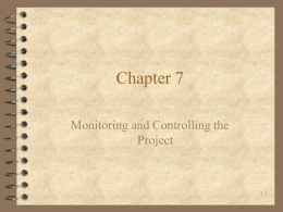 Chapter 7 Monitoring and Controlling the Project 7-1