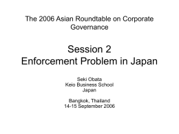 Session 2 Enforcement Problem in Japan The 2006 Asian Roundtable on Corporate Governance