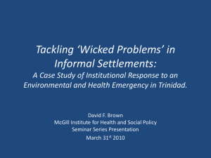 Tackling 'Wicked Problems' in Informal Settlements: Environmental and Health Emergency in Trinidad.