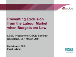 Preventing Exclusion from the Labour Market when Budgets are Low