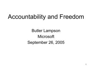 Accountability and Freedom Butler Lampson Microsoft September 26, 2005