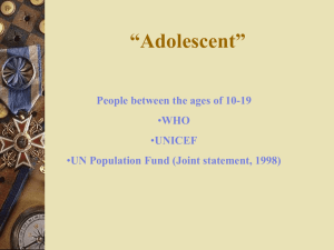 """Adolescent"" People between the ages of 10-19 WHO UNICEF"