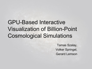 GPU-Based Interactive Visualization of Billion-Point Cosmological Simulations Tamas Szalay,