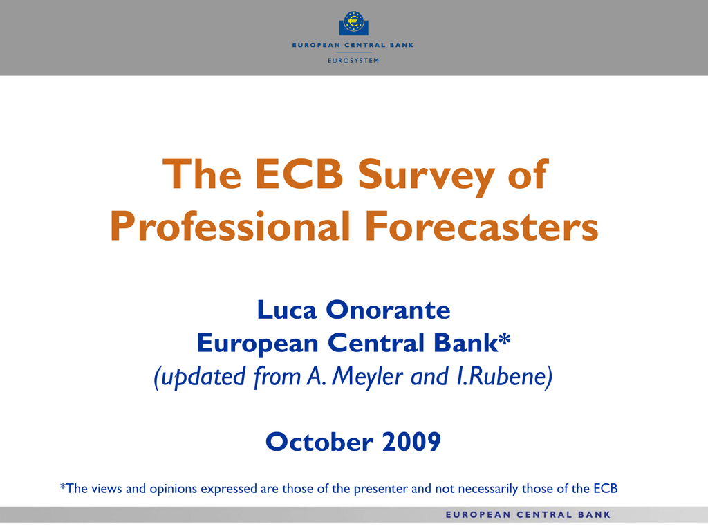 The ECB Survey of Professional Forecasters Luca Onorante