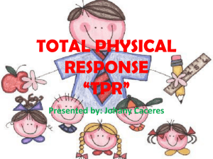 "TOTAL PHYSICAL RESPONSE ""TPR"" Presented by: Johany Caceres"