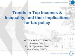 Trends in Top Incomes & Inequality, and their implications for tax policy