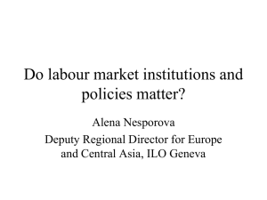 Do labour market institutions and policies matter? Alena Nesporova
