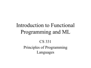 Introduction to Functional Programming and ML CS 331 Principles of Programming