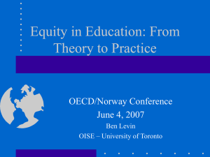 Equity in Education: From Theory to Practice OECD/Norway Conference June 4, 2007
