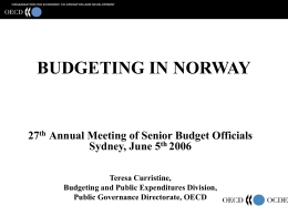 BUDGETING IN NORWAY 27 Annual Meeting of Senior Budget Officials Sydney, June 5