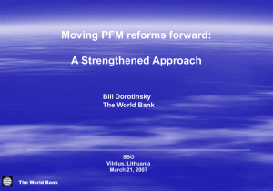 Moving PFM reforms forward: A Strengthened Approach Bill Dorotinsky The World Bank