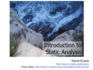 Introduction to Static Analysis David Evans