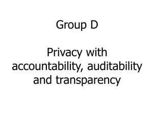 Group D Privacy with accountability, auditability and transparency