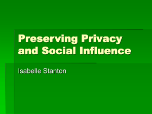 Preserving Privacy and Social Influence Isabelle Stanton