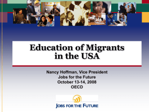 Education of Migrants in the USA Nancy Hoffman, Vice President