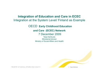 Integration of Education and Care in ECEC OECD 7 December 2009