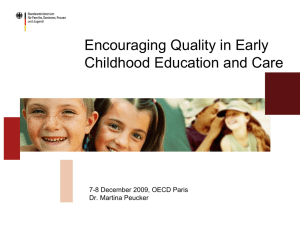 Encouraging Quality in Early Childhood Education and Care Dr. Martina Peucker