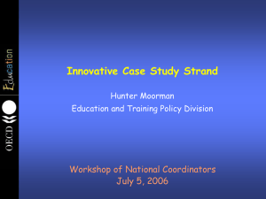 Innovative Case Study Strand Workshop of National Coordinators July 5, 2006 Hunter Moorman