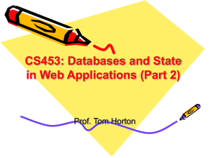 CS453: Databases and State in Web Applications (Part 2) Prof. Tom Horton