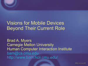 Visions for Mobile Devices Beyond Their Current Role Brad A. Myers