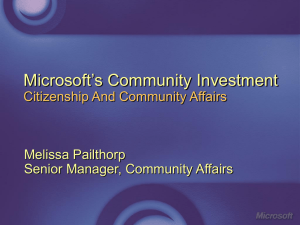 Microsoft's Community Investment Citizenship And Community Affairs Melissa Pailthorp Senior Manager, Community Affairs