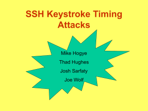 SSH Keystroke Timing Attacks Mike Hogye Thad Hughes