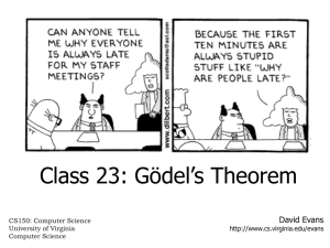 Class 23: Gödel's Theorem David Evans CS150: Computer Science