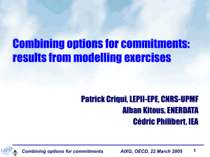 Combining options for commitments: results from modelling exercises Patrick Criqui, LEPII-EPE, CNRS-UPMF