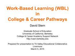 Work-Based Learning (WBL) in College & Career Pathways David Stern