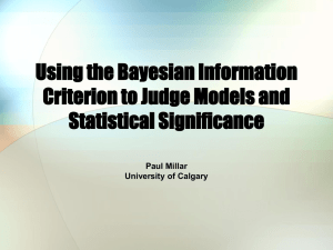 Using the Bayesian Information Criterion to Judge Models and Statistical Significance Paul Millar