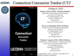 Connecticut Concussion Tracker (CT) 2 October 9, 2014 Joanne Conover, Ph.D., Associate Professor