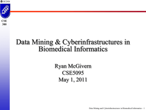 Data Mining & Cyberinfrastructures in Biomedical Informatics Ryan McGivern CSE5095