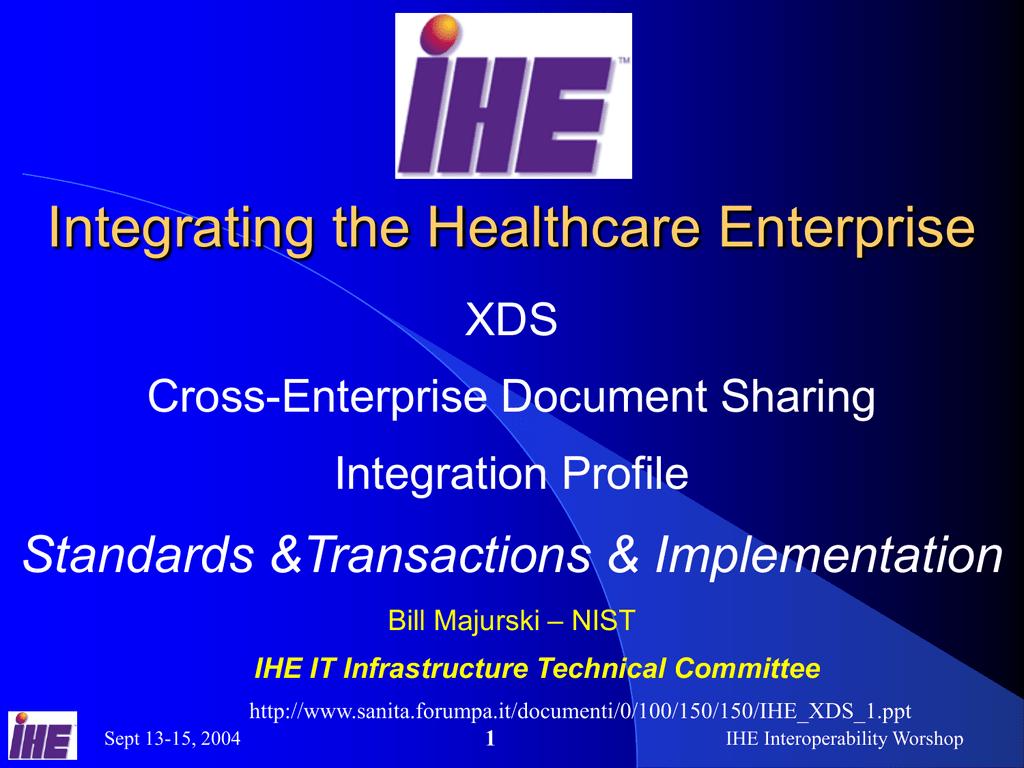 Integrating the Healthcare Enterprise Standards &
