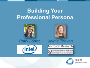 Building Your Professional Persona Jaime Teevan Patty Lopez