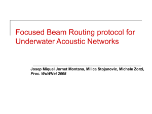 Focused Beam Routing protocol for Underwater Acoustic Networks Proc. WuWNet 2008