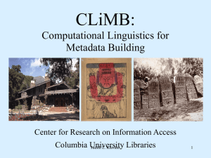 CLiMB: Computational Linguistics for Metadata Building Center for Research on Information Access