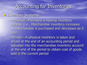 Accounting for Inventories • Inventory Systems: